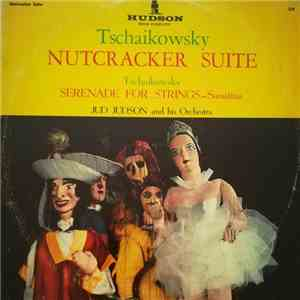 Tchaikowsky, Jud Judson And Orchestra - Nutcracker Suite - Serenade For Strings, Sonatina flac album