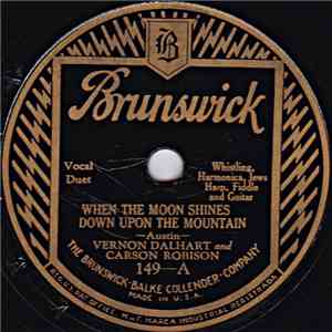 Vernon Dalhart And Carson Robison / Vernon Dalhart, Carson Robison And Adelyne Hood - When The Moon Shines Down Upon The Mountain / Sing On, Brother, Sing flac album