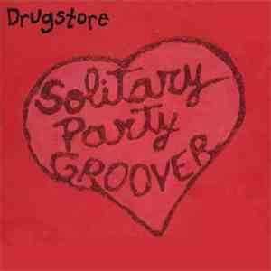 Drugstore - Solitary Party Groover flac album