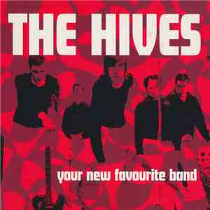 The Hives - Your New Favourite Band flac album