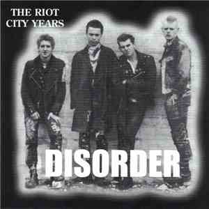 Disorder  - The Riot City Years flac album