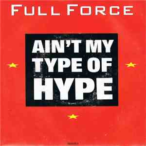 Full Force - Ain't My Type Of Hype flac album