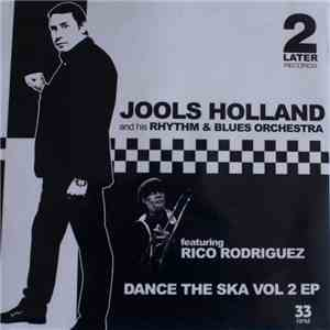 Jools Holland And His Rhythm & Blues Orchestra - Dance The Ska Vol 2 EP flac album