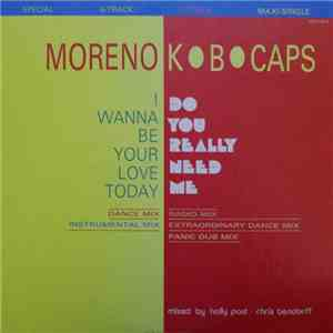 Moreno / K.B. Caps - I Wanna Be Your Love Today / Do You Really Need Me flac album