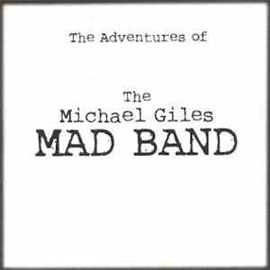 The Michael Giles Mad Band - The Adventures Of The Michael Giles MAD BAND flac album