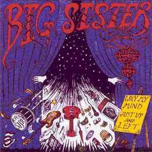 Big Sister  - Why My Mind Up And Left flac album