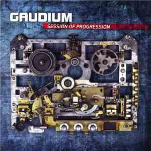 Gaudium - Session Of Progression flac album