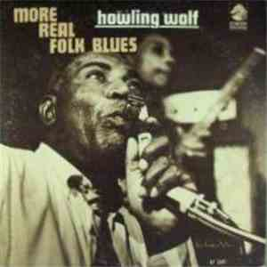 Howlin' Wolf - More Real Folk Blues flac album