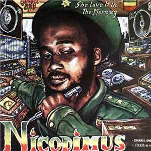 Nicodimus - She Love It In The Morning flac album