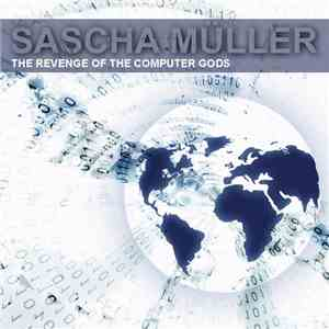 Sascha Müller - The Revenge Of The Computer Gods EP flac album
