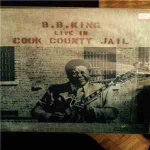 B.B. King - Live In Cook County Jail flac album