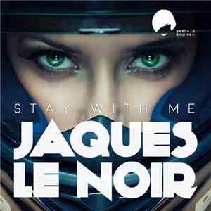 Jaques Le Noir - Stay With Me flac album