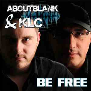 Aboutblank & KLC - Be Free flac album