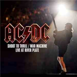 AC/DC - Shoot To Thrill / War Machine (Live At River Plate) flac album