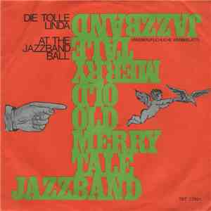 Old Merry Tale Jazzband - Die Tolle Linda / At The Jazzband Ball flac album